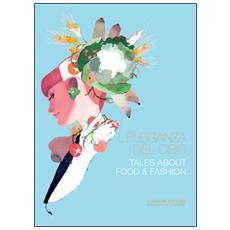 Eleganza del cibo-Tales about food & fashion (L')