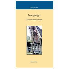 Antropologia. Orizzonti e campi d'indagine