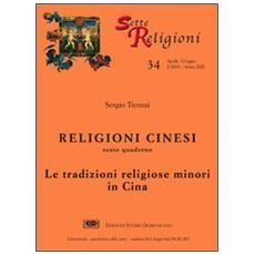 Religioni cinesi. Vol. 6: Le tradizioni religiose minori in Cina.