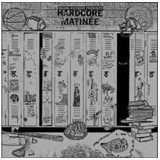 Hardcore Matinee