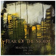Fear Of The Storm - Madness Splinters (1991-1996) (3 Cd)