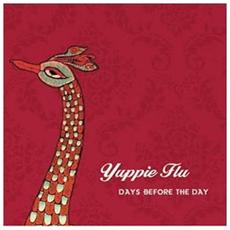 Yuppie Flu - Days Before The Day