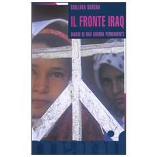 Il fronte Iraq. Diario di una guerra permanente