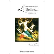 Le avventure della bellezza. 1988-2008