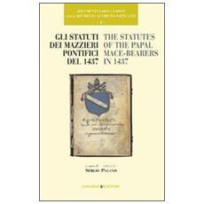 Statuti dei Mazzieri pontifici del 1437. The statutes of the papal Mace-bearers in 1437 (Gli)