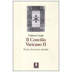 Il Concilio Vaticano II. Eventi, documenti, attualità