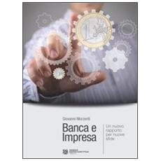 Banca e impresa. Un nuovo rapporto per nuove sfide