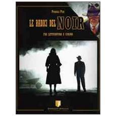 Le radici del noir fra letteratura e cinema. Il noir americano classico dal primo al secondo dopoguerra
