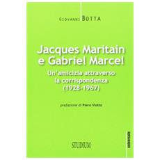 Jacques Maritain e Gabriel Marcel. Carteggio inedito. Testo francese a fronte