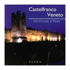 Castelfranco Veneto. Dal virtuale al reale