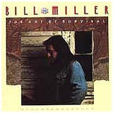 Bill Miller - The Art Of Survival