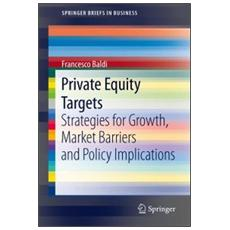 Private equity targets. Strategies for growth, market barriers and policy implications
