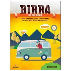 Birra on the road. Dove trovare, bere e comprare le migliori birre artigianali italiane