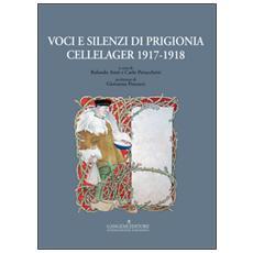 Voci e silenzi di prigionia. Cellelager 1917-1918