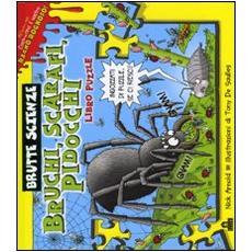 Bruchi, scarafi, pidocchi. Libro puzzle