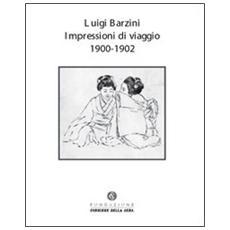Impressioni di viaggio. 1900-1902. Ediz. illustrata