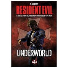 Resident Evil. Underworld