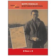 Beppe Fenoglio. Scrittura e Resistenza