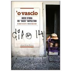 Vascio. Breve storia dei «bassi» napoletani ('O)