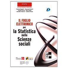 Foglio elettronico per la statistica nelle scienze sociali. Con CD-ROM (Il)