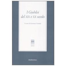 Giubilei del XIX e XX secolo. Atti del Convegno (Roma, 11-12 maggio 2000) (I)
