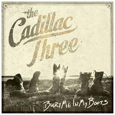 Cadillac Three - Bury Me In My Boots (2 Lp)