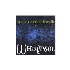 Some Velvet Sidewalk - Whirlpool