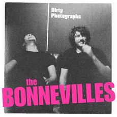 Bonnevilles, The - Dirty Photographs - Disponibile dal 16/03/2018