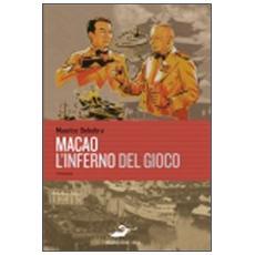 Macao. L'inferno del gioco