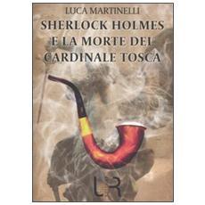 Sherlock Holmes e la morte del cardinale Tosca
