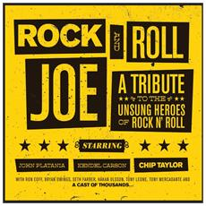 Chip Taylor / Kendel Carson / John Platania - Rock And Roll Joe: A Tribute To The Unsung Heroes Of Rock N' Roll