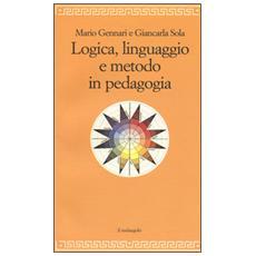 Logica, linguaggio e metodo in pedagogia