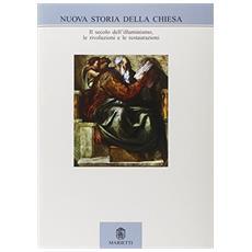 Nuova storia della Chiesa. Vol. 4: Secolo dei lumi, rivoluzioni e restaurazioni.