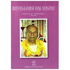 Risvegliarsi dal sogno. Diari di H. W. L. Poonja (Papaji) 1981-1991. Ediz. multilingue