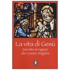 La vita di Gesù narrata ai ragazzi da Cesare Angelini
