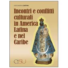 Incontri e conflitti culturali in America latina e nel Caribe