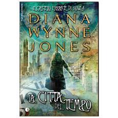 Diana Wynne Jones - La Citta' Del Tempo