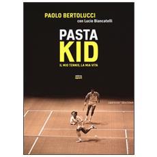 Pasta Kid. Il mio tennis, la mia vita