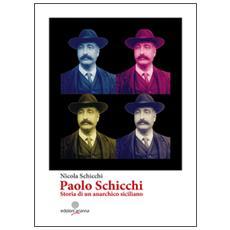 Paolo Schicchi. Storia di un anarchico siciliano