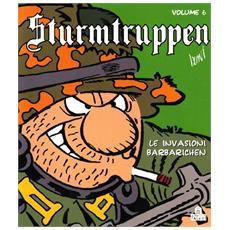 Sturmtruppen. Vol. 6: Le invasioni barbarichen.