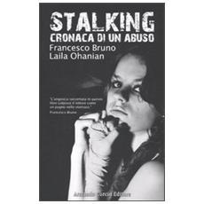 Stalking. Cronaca di un abuso