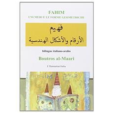 Fahim. I numeri e le forme geometriche. Bilingue italiano-arabo