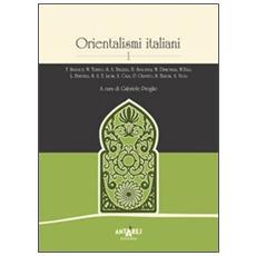 Orientalismi italiani. Vol. 1