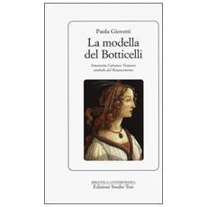 Modella del Botticelli. Simonetta Cattaneo Vespucci simbolo del Rinascimento (La)