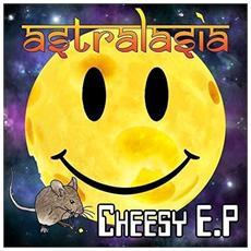 Astralasia - Cheesy (ep)