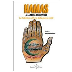 Hamas alla prova del governo. La Palestina sull'orlo della guerra civile