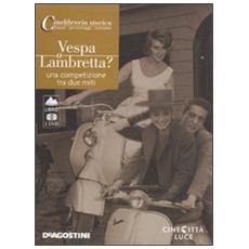Vespa o Lambretta. Una competizione tra due miti. 2 DVD. Con libro