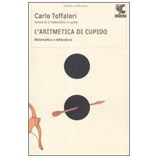 L'aritmetica di Cupido. Matematica e letteratura