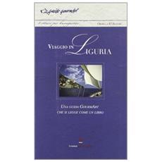 Viaggio in Liguria. Una guida GourmArt che si legge come un libro