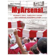 My arsenal. numeri e dati, tabellini e nomi dell'arsenal football club
